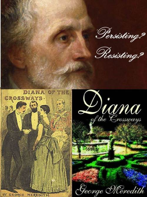 'Persisting? Resisting? Persistent Figures, Actions and Visions in Diana of the Crossways by George Meredith'