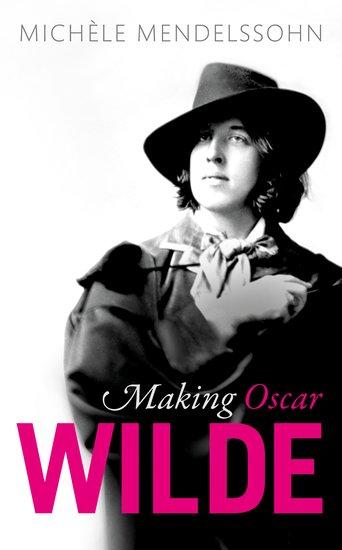 Making Oscar Wilde
